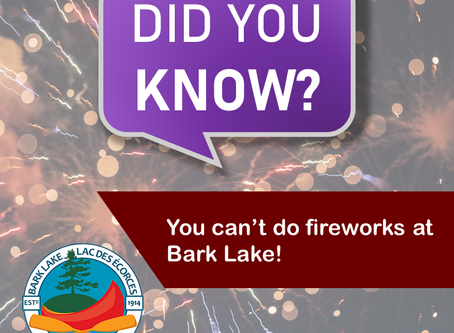 Did you know... You can't do fireworks at Bark Lake.
