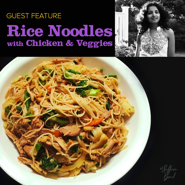 Rice Noodles with Chicken & Veggies