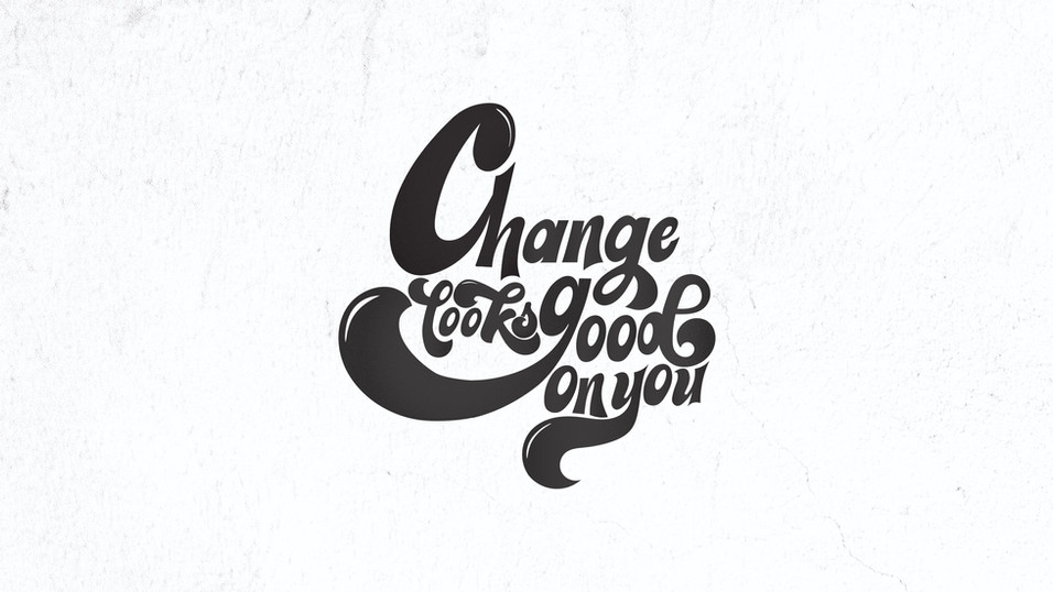 Change Looks Good On You