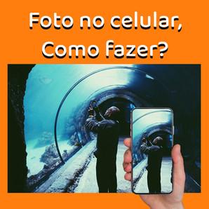 Foto no celular, como fazer?