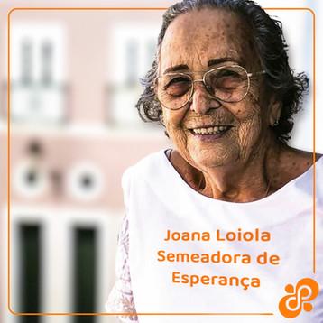 Joana Loiola – Semeadora de Esperança