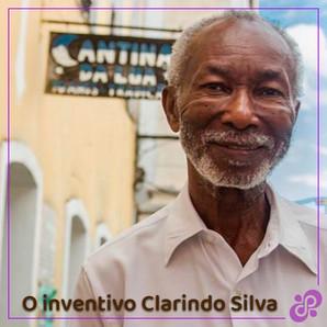 O inventivo Clarindo Silva