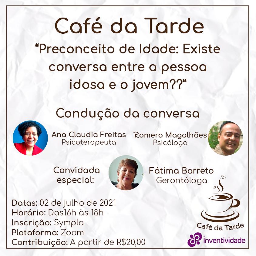 Café da Tarde: Preconceito de Idade: Existe conversa entre a pessoa idosa e o jovem?
