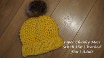Super Chunky Moss Stitch Hat | Worked Flat | Adult