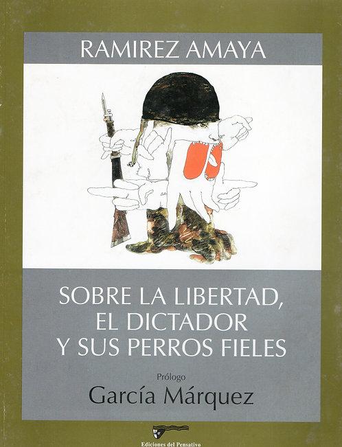 Sobre la libertad,  el dictador y sus perros fieles