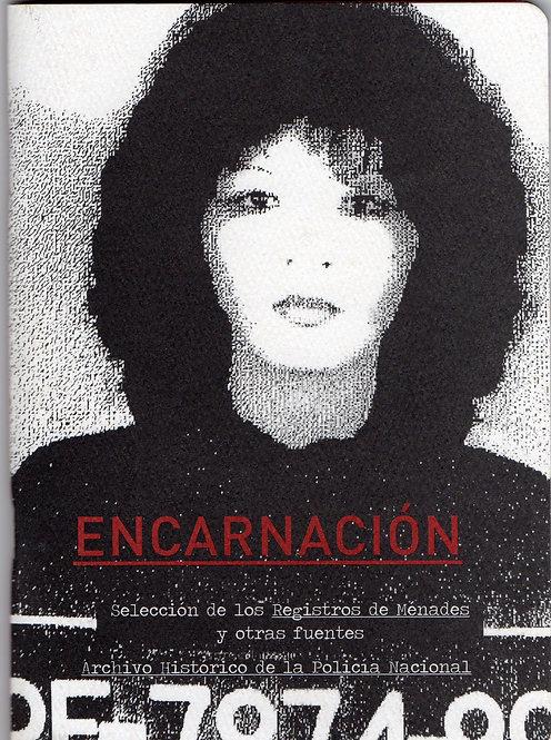 ENCARNACIÓN, Selección de los registros de ménades y otras fuentes