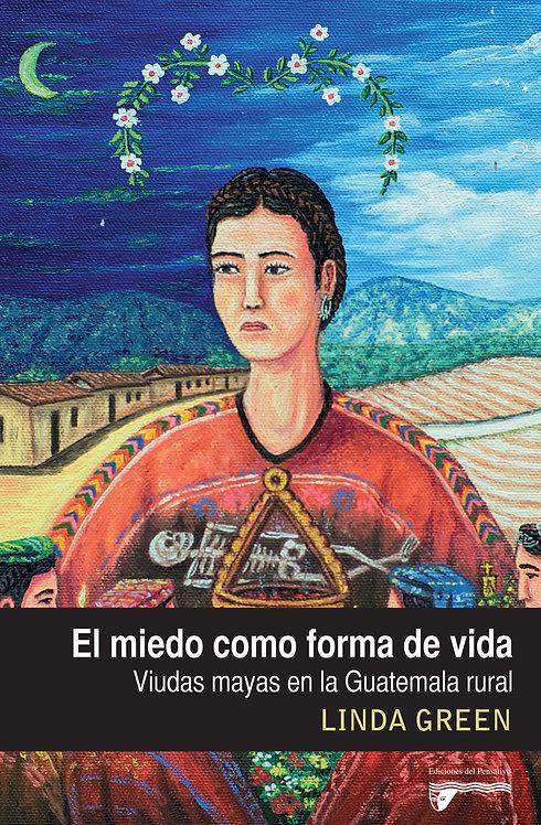 El miedo como forma de vida, viudas mayas en la Guatemala rural