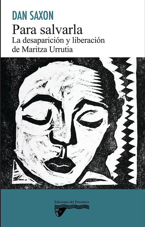Para salvarla: La desaparición y liberación de Maritza Urrutia