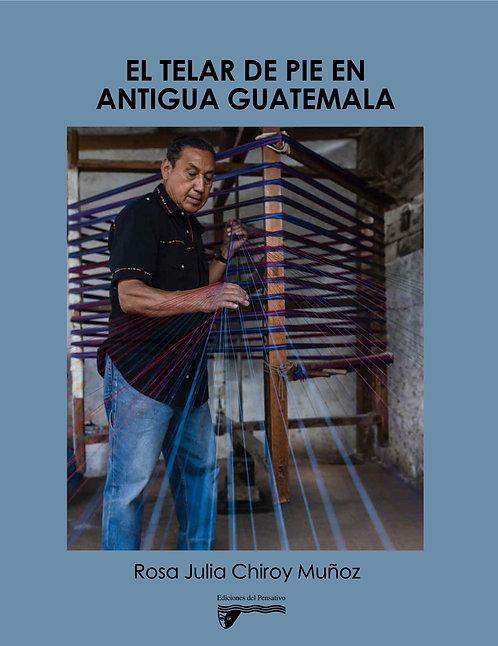 El telar de pie en Antigua Guatemala