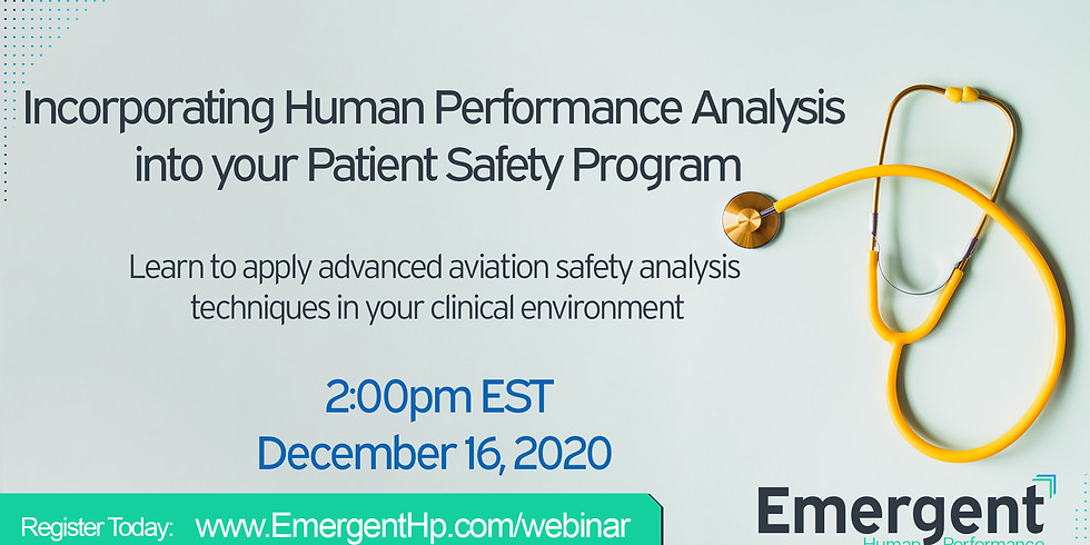 Emergent Human Performance Presents: Incorporating Human Performance Analysis into your Patient Safety Program