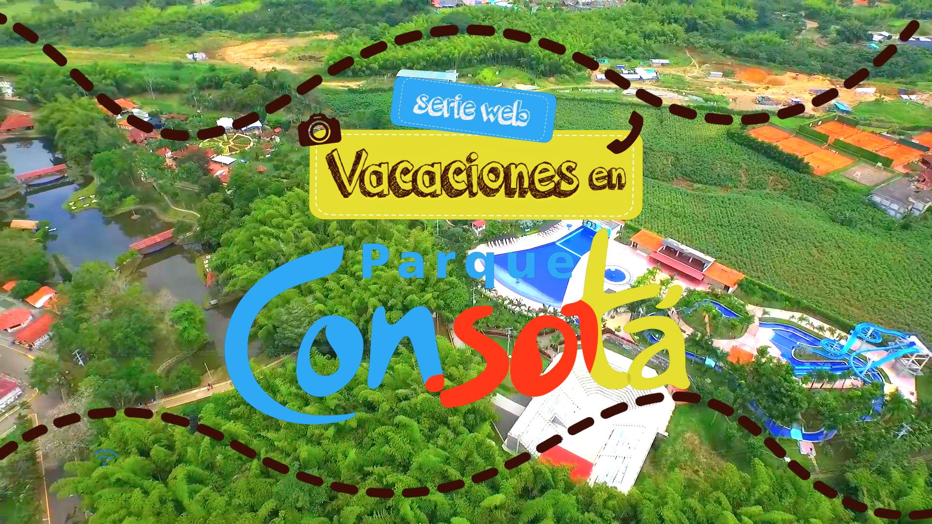 VACACIONES EN CONSOTÁ