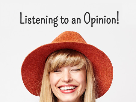 Are you often hearing other people's opinions about you?