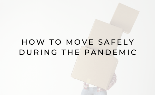 How to Move Safely During the Pandemic
