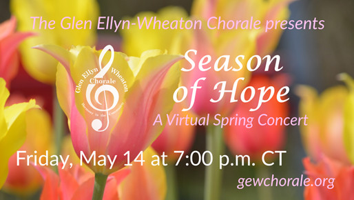 SEASON OF HOPE | The Glen Ellyn-Wheaton Chorale to Hold Virtual Concert this Month