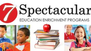 7 SPECTACULAR   Education Enrichment Programs