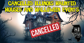 HAUNTED ILLINOIS | 2020 Cancelled Illinois Haunted Houses and Halloween Events