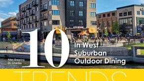 10 TRENDS | Outdoor Dining West Suburban Hot Spots