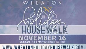WHEATONHOLIDAYHOUSEWALK  November16 • 10am-4pm