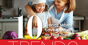 10 TRENDS | Hot Trends Moms Love & Where to Find them Locally