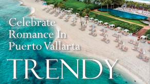 TRENDY TRAVELER   Celebrate Romance In Puerto Vallarta