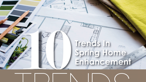10 TRENDS | Spring Home Enhancement Trends