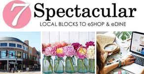 7 SPECTACULAR | Local Blocks to eShop & eDine