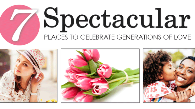 7 SPECTACULAR | Places to Celebrate Generations of Love