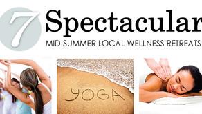 7 SPECTACULAR   Mid-Summer Local Wellness Retreats