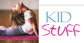 KID STUFF | May 2020, Fun Activities for the Kids