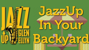 JAZZ UP GLEN ELLYN | Enjoy this Annual Event From Your Backyard This Year