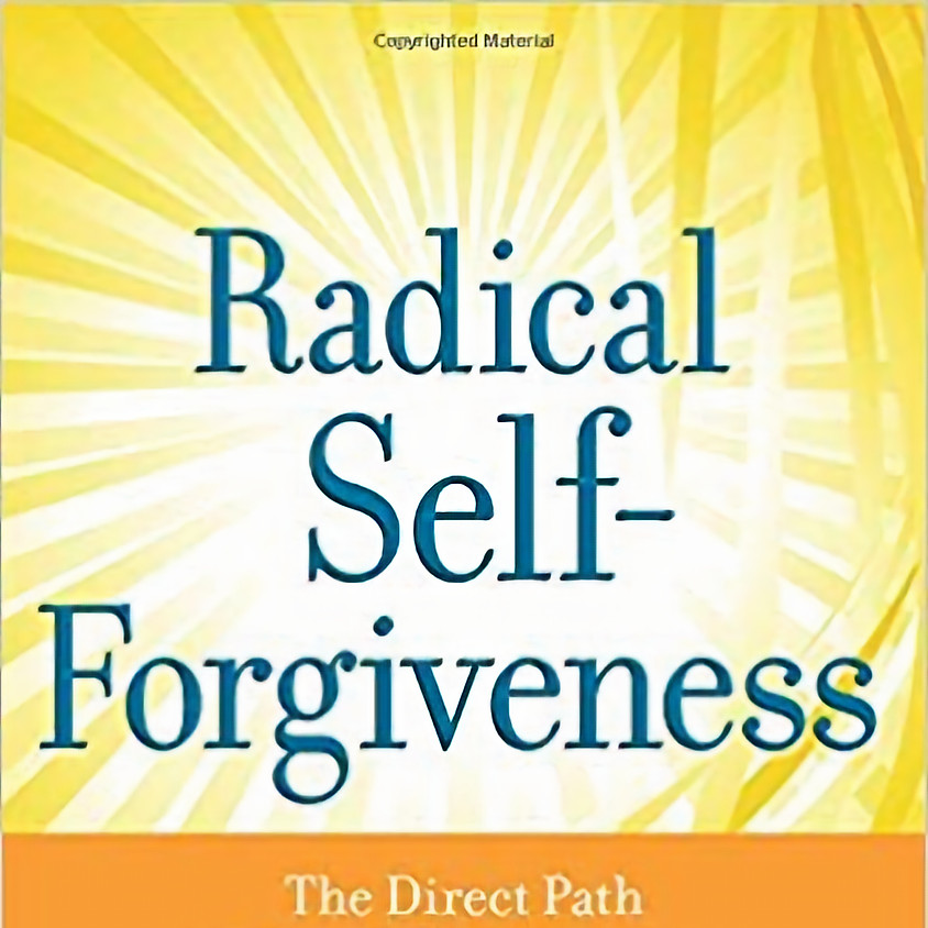 Radical Self Forgiveness