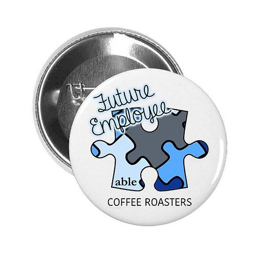 Able Future Employee Button Pin