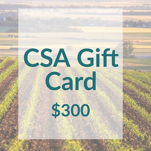 CSA Gift Card- $300 ($330 Value)