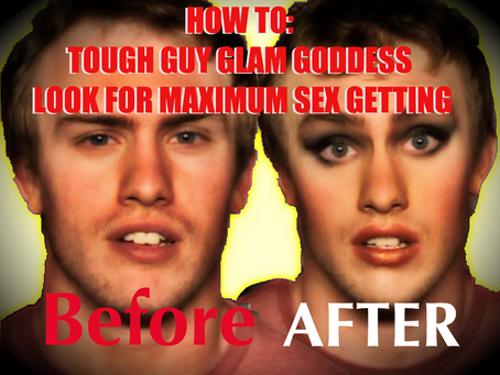HOW TO: TOUGH GUY GLAM GODDESS  LOOK FOR MAXIMUM SEX GETTING