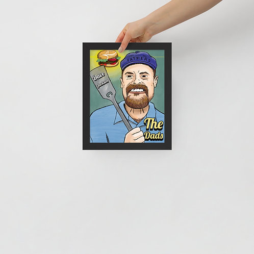 The Dads Framed poster (Dave Jackson The Grillmaster & Strongest Dad)