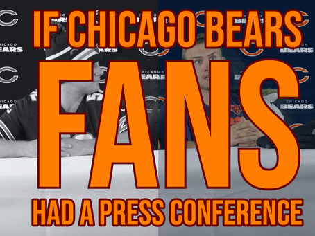 If Chicago Bears Fans Had a Press Conference