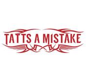 Tatts a Mistake