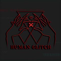 HUMAN GLITCH.png