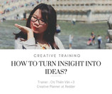 """Recap Marth Tour Day 09: """"HOW TO TURN INSIGHTS INTO IDEAS?"""""""