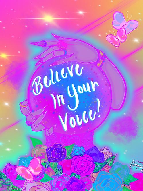 Believe In Your Voice Art Print