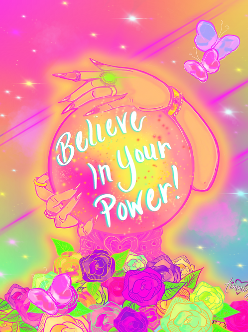 Believe In Your Power Art Print