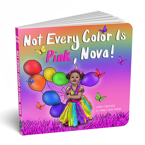 Not Every Color Is Pink, Nova!  Board Book