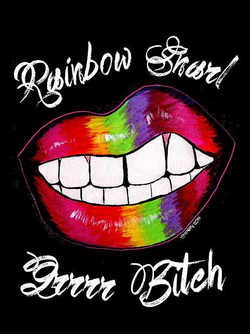 Rainbow Snarl...Grr....B*%ch