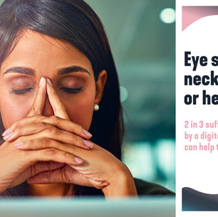 Headaches, Sore Eyes or Neck Pain at work?