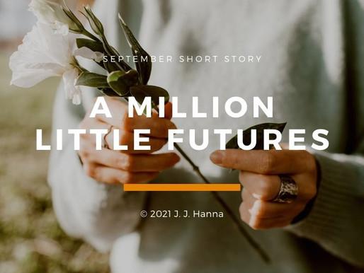 A Million Little Futures - Short Story