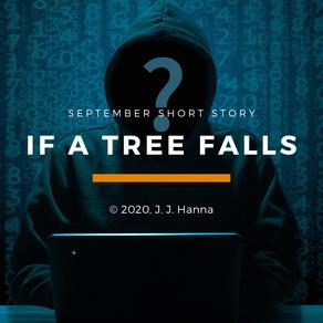 If a Tree Falls - Short Story