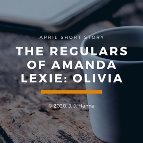 Olivia - The Regulars of Amanda Lexie Part 3 - Short Story