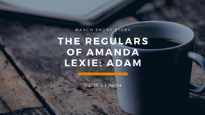 Adam - The Regulars of Amanda Lexie Part 2 - Short Story