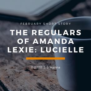 Lucielle - The Regulars of Amanda Lexie Part 1 - Short Story