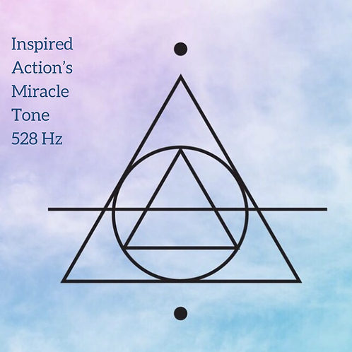 Inspired Action's 528Hz Miracle Tone for Positive Transformation